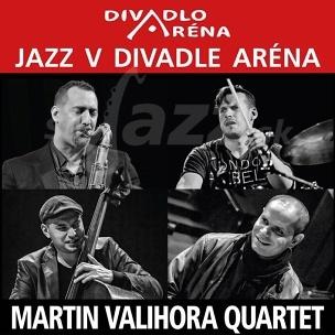 BA: Jazz v divadle Aréna – Martin Valihora Quartet !!!