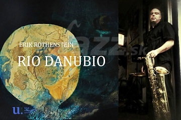 PN + MT: Erik Rothenstein Band – Rio Danubio !!!