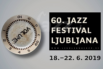 Jubilejný 60. Ljublana Jazz Festival 2019 !!!