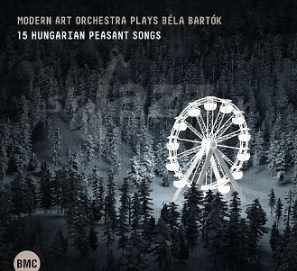 CD Modern Art Orchestra Plays Béla Bartók – 15 Hungarian Peasant Songs