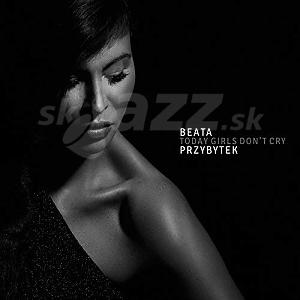 CD Beata Przybytek – Today Girls Don't Cry