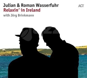 CD Julian & Roman Wasserfuhr – Relaxin´ in Ireland