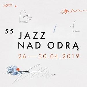 55. Jazz nad Odrą 2019 !!!