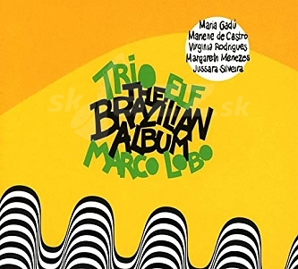 CD Trio ELF & Marco Lobo – The Brazilian Album
