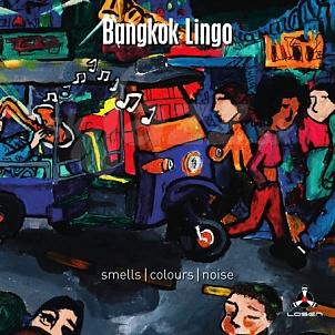 CD Bangkok Lingo – Smells / Colours / Noise