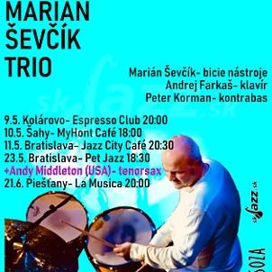 Marián Ševčík Trio - tour po Slovensku !!!