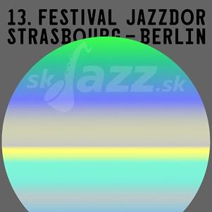 13. Festival Jazzdor Strasbourg – Berlin 2019 !!!