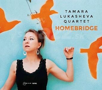 CD Tamara Lukasheva Quartet – Homebridge
