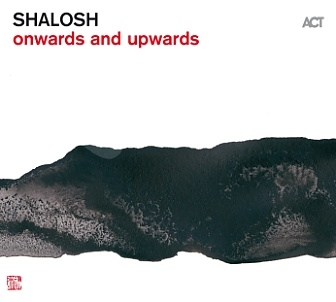 CD Shalosh – Onwards and Upwards