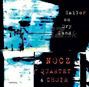 CD NOCZ Quartet & Choir – Sailor on Dry Land