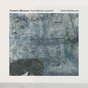 CD Tamara Obrovac Transadriatic Quartet – Transadriaticum