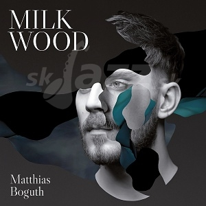 CD Matthias Boguth – Milk Wood