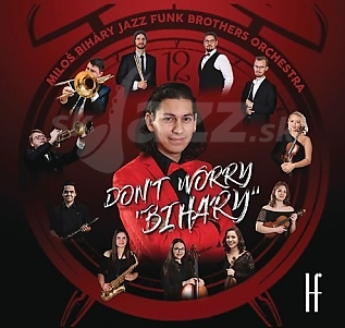 CD Miloš Biháry Jazz Funk Brothers Orchestra – Don´t Worry, BIHARY