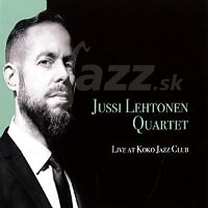 CD Jussi Lehtonen Quartet - Live at Koko Jazz Club