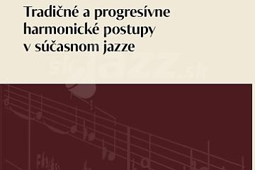 Miroslav Zahradník - Tradičné a progresívne harmonické postupy vsúčasnom...