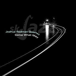 CD Joshua Redman Quartet – Come what may