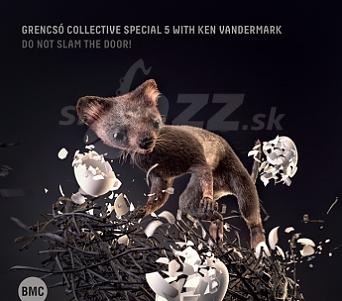 CD Grencsó Collective Special 5 with Ken Vandermark – Do Not Slam the Door!