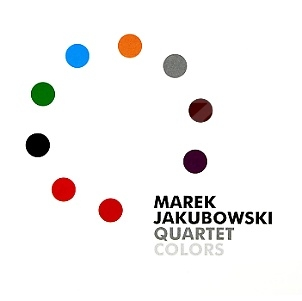 CD Marek Jakubowski Quartet – Colors