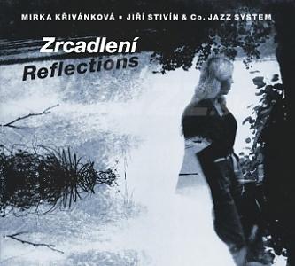 CD Mirka Křivánková – Jiří Stivín & Co. Jazz System – Zrcadlení
