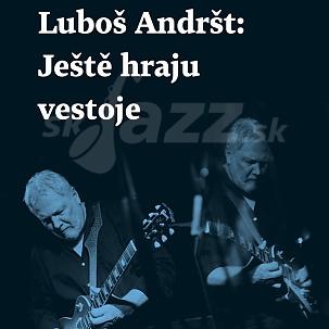 Kniha - Luboš Andršt: Ještě hraju vestoje !!!