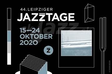 44. Leipziger Jazztage 2020 !!!