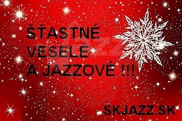 Šťastné, veselé a jazzové všetkým vám !!!