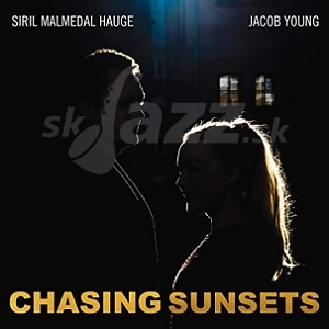 CD Siril Malmedal Hauge & Jacob Young – Chasing Sunsets