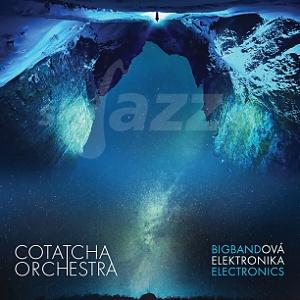 Cotatcha Orchestra – Bigbandová elektronika / Big Band Electronics