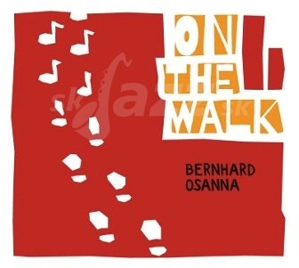 CD Bernhard Osanna - On The Walk
