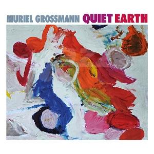 CD Muriel Grossmann – Quiet Earth