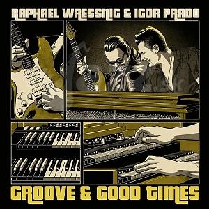 CD Raphael Wressnig and Igor Prado - Groove and Good Times