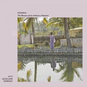 CD Moksha – The Beauty of An aAbitrary Moment