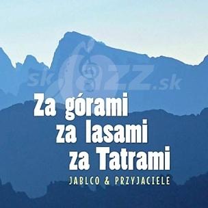 Nové CD JABLCO apriatelia snázvom Za górami, za lasami, za Tatrami !!!