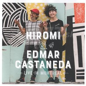 CD Hiromi & Edmar Castaneda – Live in Montreal