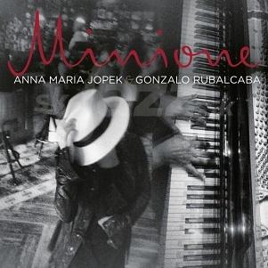 CD Anna Maria Jopek & Gonzalo Rubalcaba – Minione