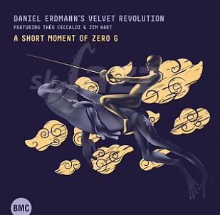 CD Daniel Erdmann's Velvet Revolution - A Short Moment of Zero G