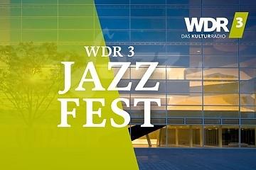 O dva týždne začína WDR 3 Jazz Fest 2018 !!!