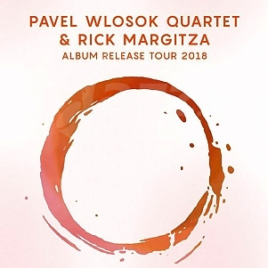 Pavel Wlosok Quartet feat Rick Margitza - album release tour !!!