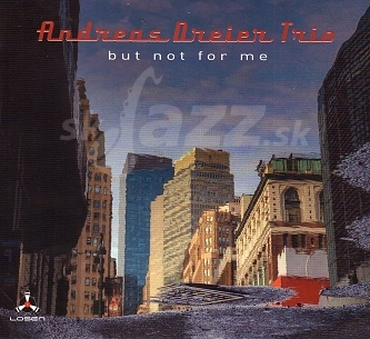 CD Andreas Dreier Trio – But Not for Me