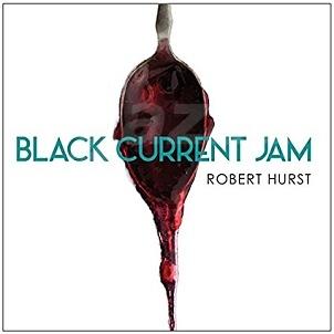 CD Robert Hurst – Black Current Jam