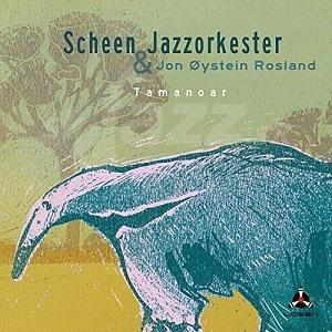 CD Scheen Jazzorkester & Jon Øystein Rosland – Tamanoar