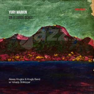 CD Yury Markin – On a Large Scale