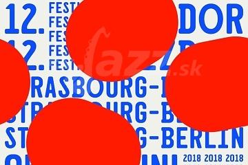 12. Jazzdor Strasbourg – Berlin už budúci týždeň !!!