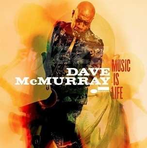 CD Dave McMurray – Music is life