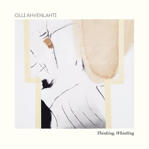 CD Olli Ahvenlahti – Thinking, Whistling