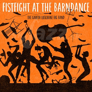 CD The Gareth Lockrane Big Band – Fistfight At The Barndance