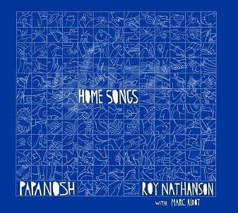 CD Papanosh with Roy Nathanson & Mark Ribot - Home Songs